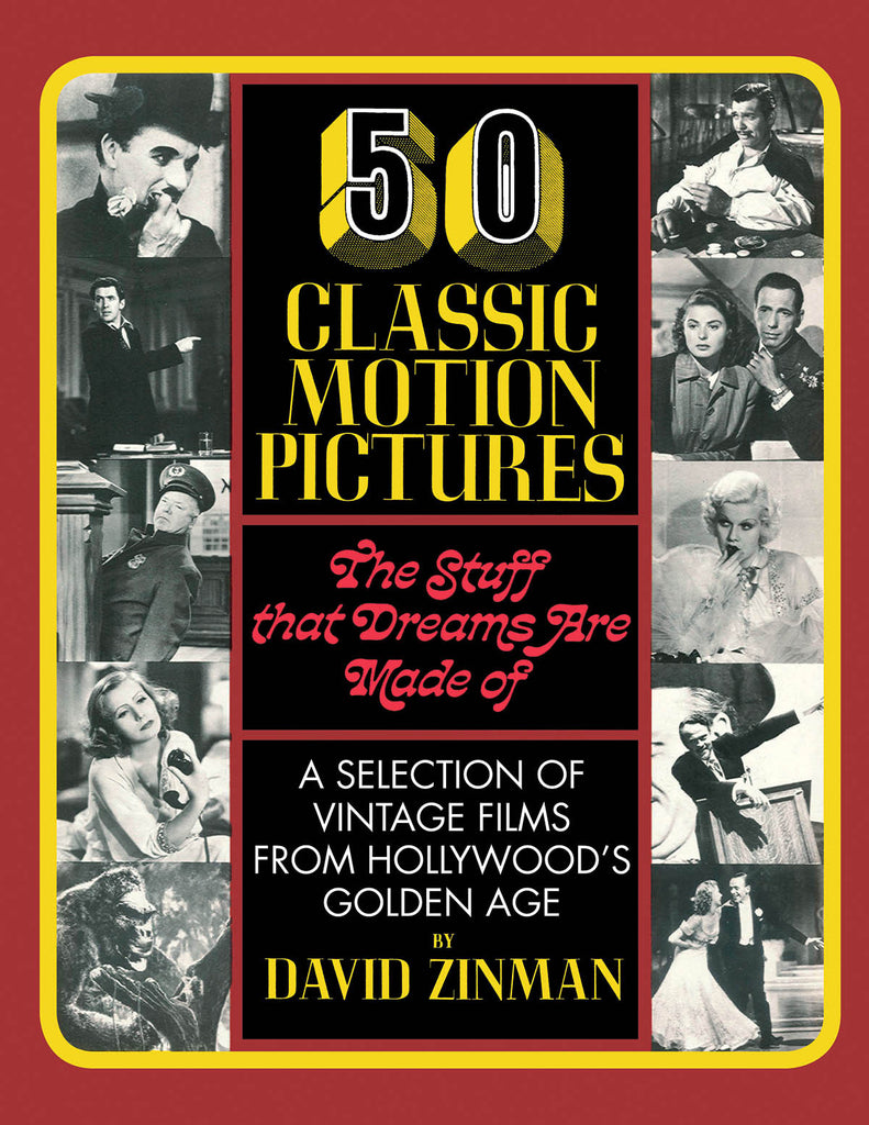 50 Classic Motion Pictures: The Stuff That Dreams Are Made Of
