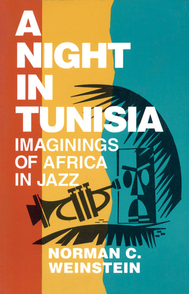 A Night in Tunisia - Imaginings of Africa in Jazz