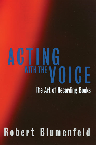 Acting with the Voice: The Art of Recording Books