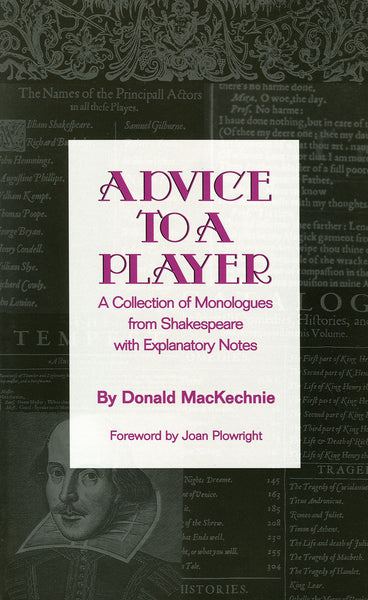 Advice to a Player - A Collection of Monologues from Shakespeare with Explanatory Notes