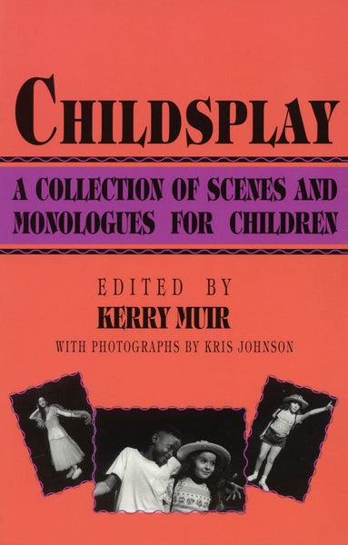 Childsplay: A Collection of Scenes and Monologues for Children