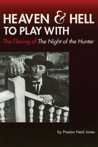 Heaven and Hell to Play With - The Filming of The Night of the Hunter