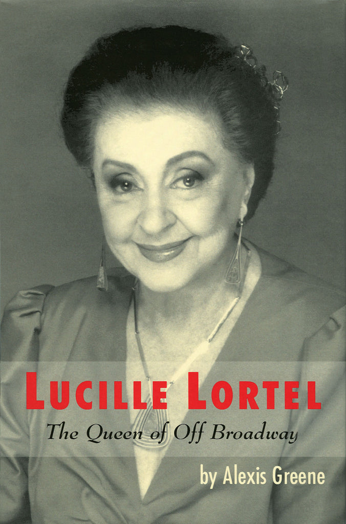 Lucille Lortel: The Queen of Off Broadway