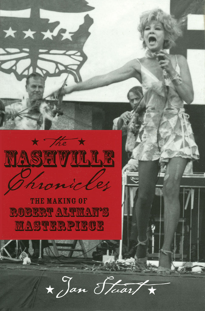 Nashville Chronicles - The Making of Robert Altman's Masterpiece