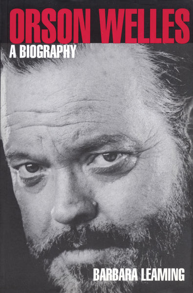 Orson Welles - A Biography