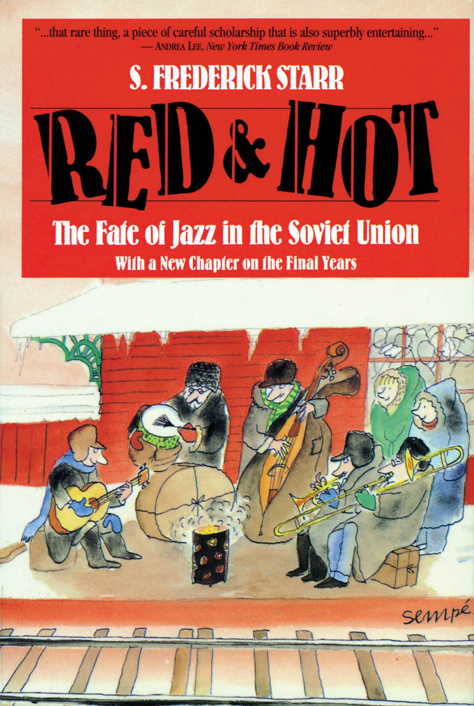 Red and Hot - The Fate of Jazz in the Soviet Union