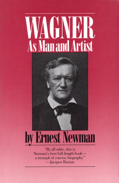 Wagner - As Man and Artist