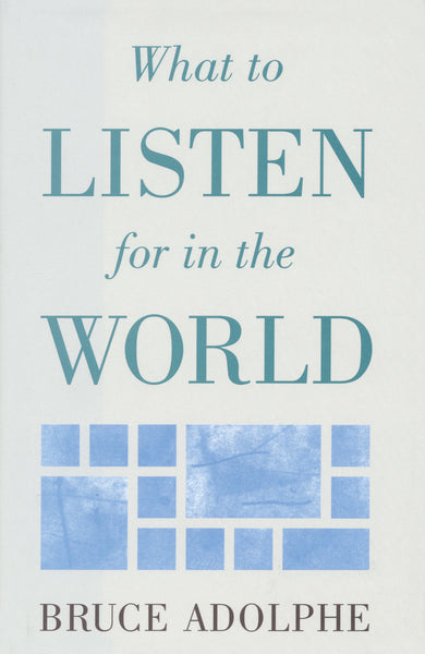 What to Listen for in the World