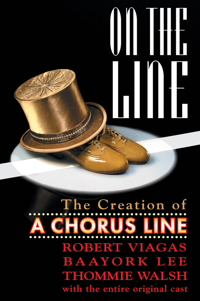 On the Line - The Creation of A Chorus Line