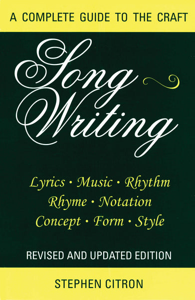 Songwriting - A Complete Guide to the Craft Revised and Updated Edition