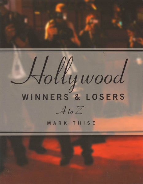 Hollywood Winners and Losers, From A to Z