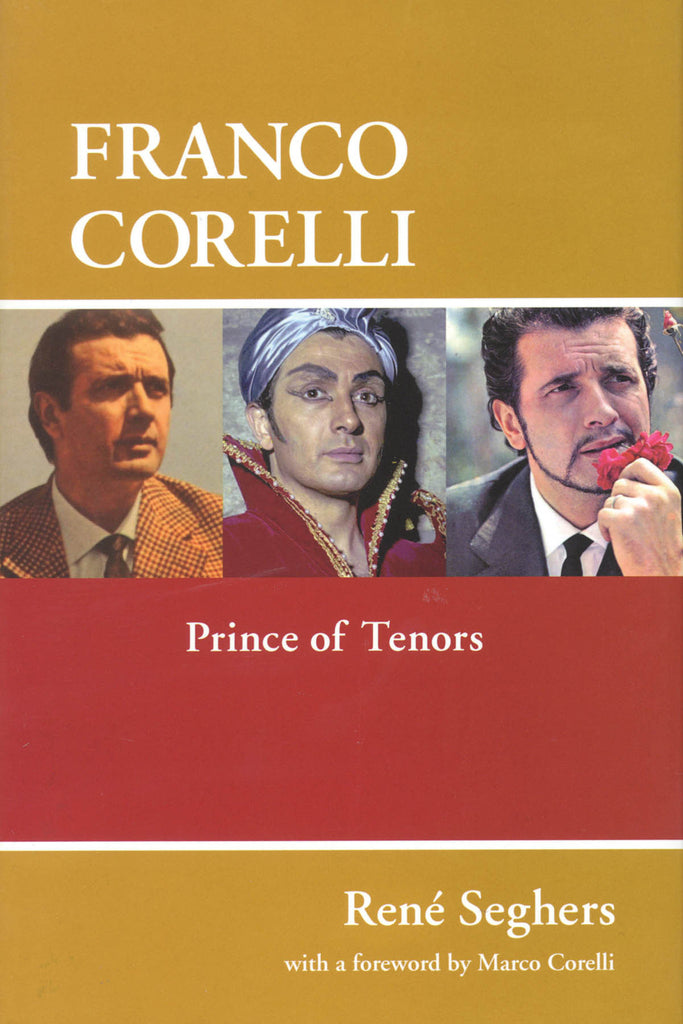 Franco Corelli: Prince of Tenors
