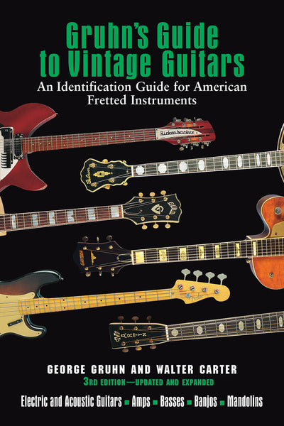 Gruhn's Guide to Vintage Guitars - Updated and Revised Third Edition