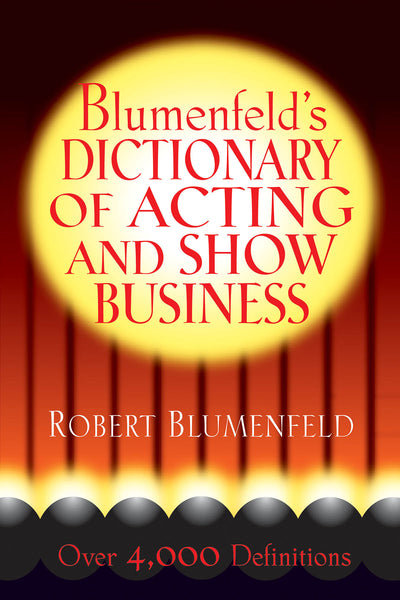 Blumenfeld's Dictionary of Acting and Show Business