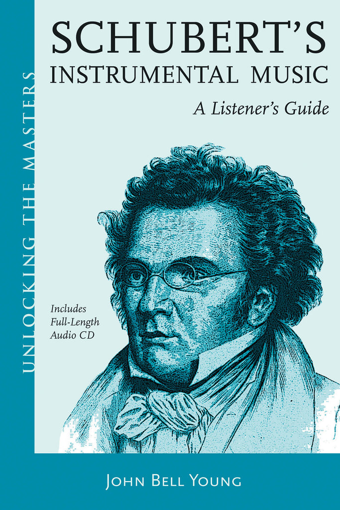 Schubert's Instrumental Music - A Listener's Guide: Unlocking the Masters Series, No. 19