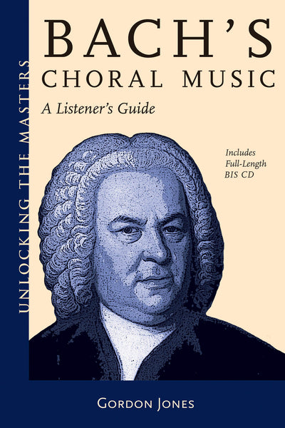 Bach's Choral Music: A Listener's Guide