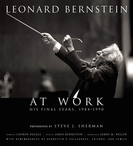 Leonard Bernstein at Work: His Final Years, 1984-1990
