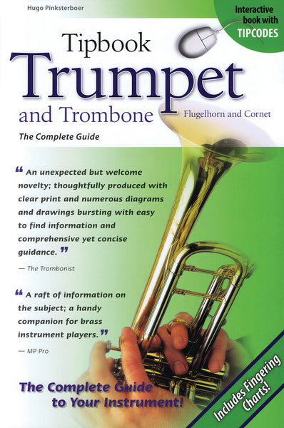 Tipbook Trumpet and Trombone, Flugelhorn and Cornet: The Complete Guide