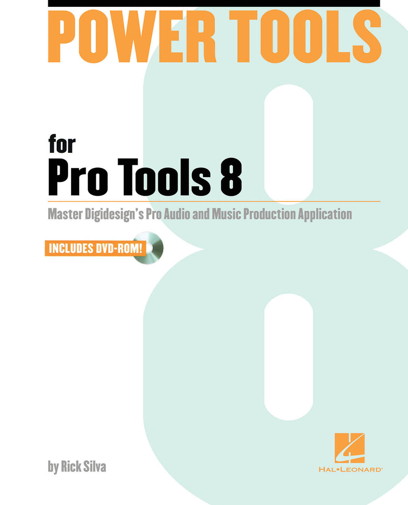 Power Tools for Pro Tools 8: The Comprehensive Guide to the New Features of Pro Tools 8!