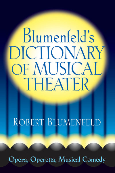 Blumenfeld's Dictionary of Musical Theater