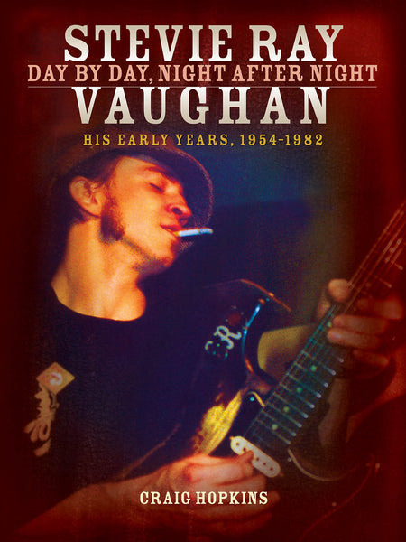 Stevie Ray Vaughan: Day by Day, Night After Night - His Early Years, 1954-1982