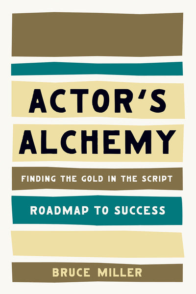 Actor's Alchemy: Finding the Gold in the Script