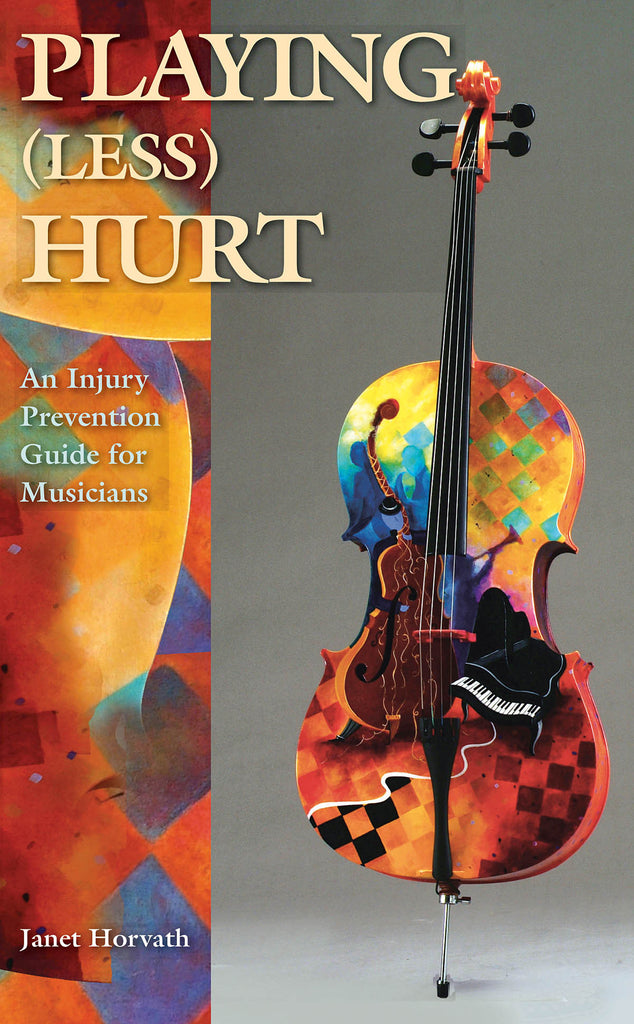 Playing (Less) Hurt: An Injury Prevention Guide for Musicians