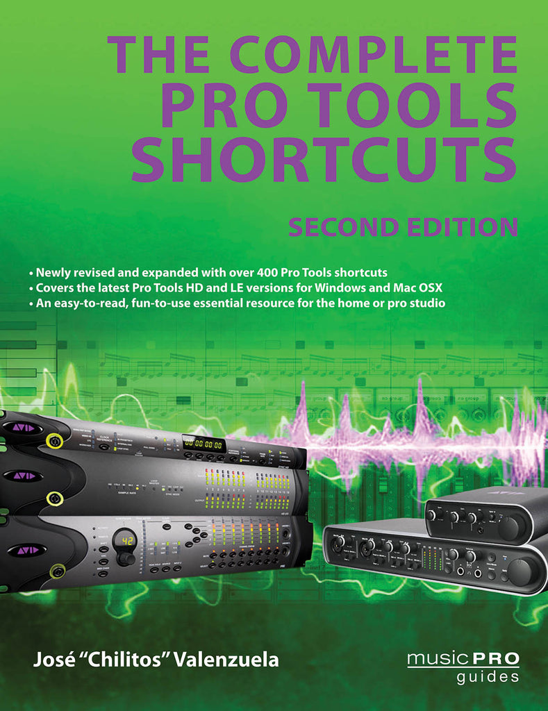 The Complete Pro Tools Shortcuts: Second Edition