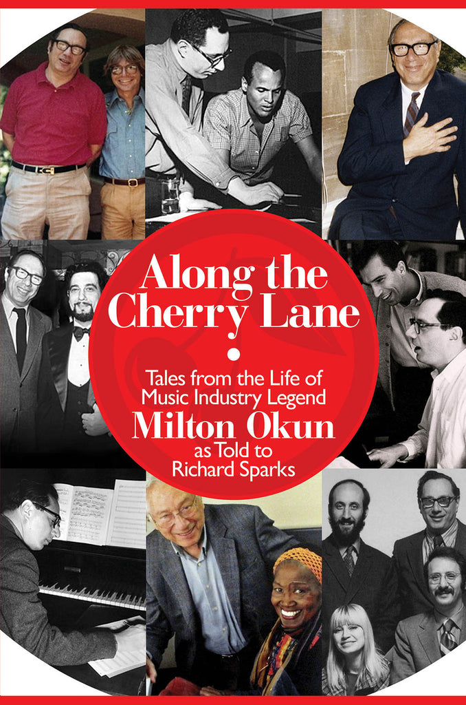 Along the Cherry Lane: Tales from the Life of Music Industry Legend Milton Okun