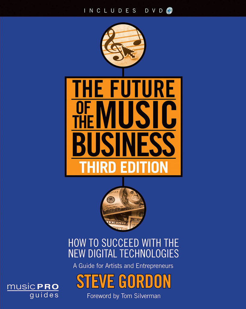 The Future of the Music Business - Third Edition: How to Succeed with the New Digital Technologies