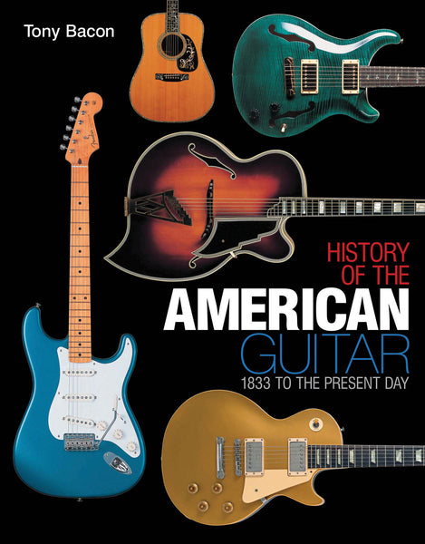 History of the American Guitar: 1833 to the Present Day