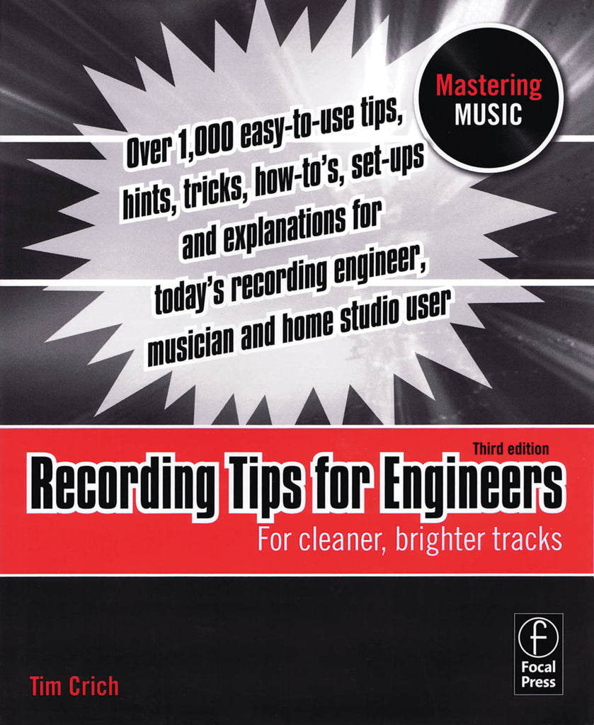 Recording Tips for Engineers - 3rd Edition: For Cleaner, Brighter Tracks