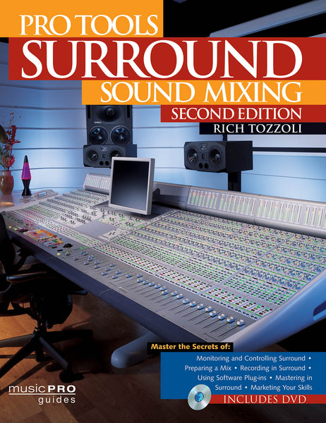 Pro Tools Surround Sound Mixing - Second Edition: Music Pro Guides