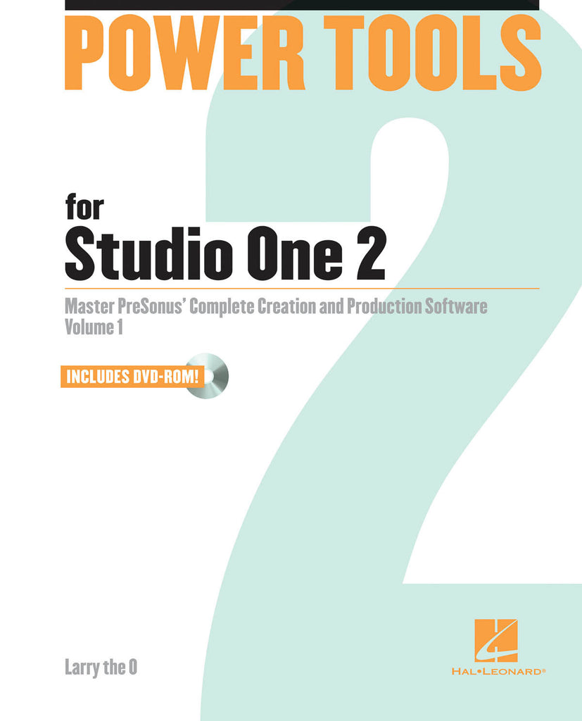 Power Tools for Studio One 2: Master PreSonus' Complete Creation and Performance Software - Volume 1