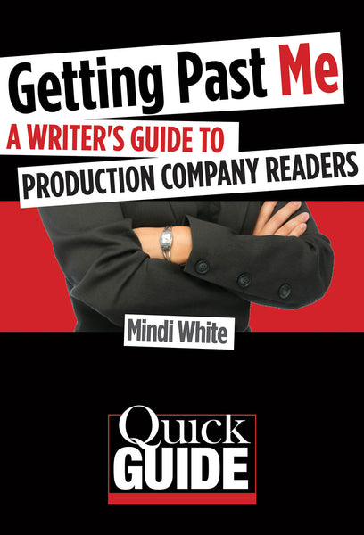 Getting Past Me: A Writer's Guide to Production Company Readers