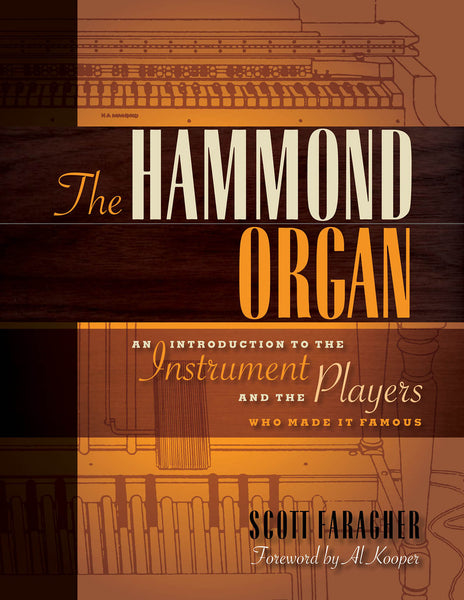 The Hammond Organ: An Introduction to the Instrument and the Players Who Made It Famous