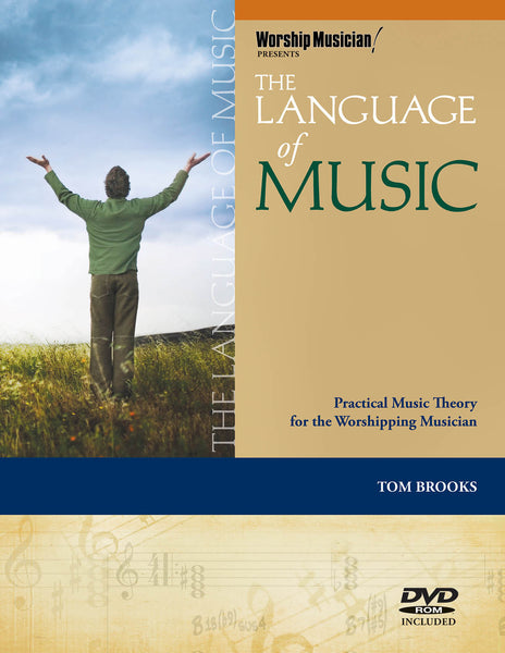 The Language of Music: Practical Music Theory for the Worshipping Musician