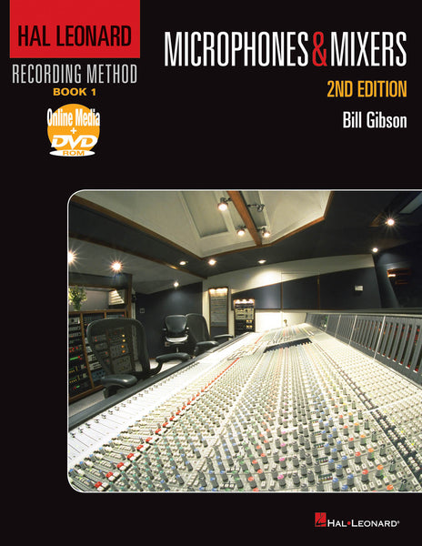 Hal Leonard Recording Method - Book 1: Microphones & Mixers - 2nd Edition: Music Pro Guides