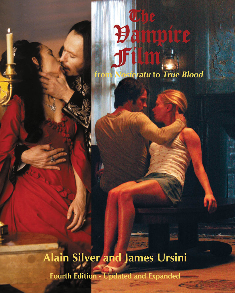 The Vampire Film: From Nosferatu to True Blood Fourth Edition - Updated and Expanded