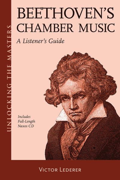 Beethoven's Chamber Music: A Listener's Guide