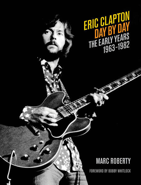 Eric Clapton – Day by Day: The Early Years, 1963-1982