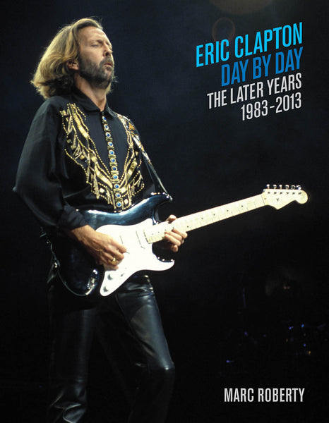 Eric Clapton, Day by Day - The Later Years, 1983-2013