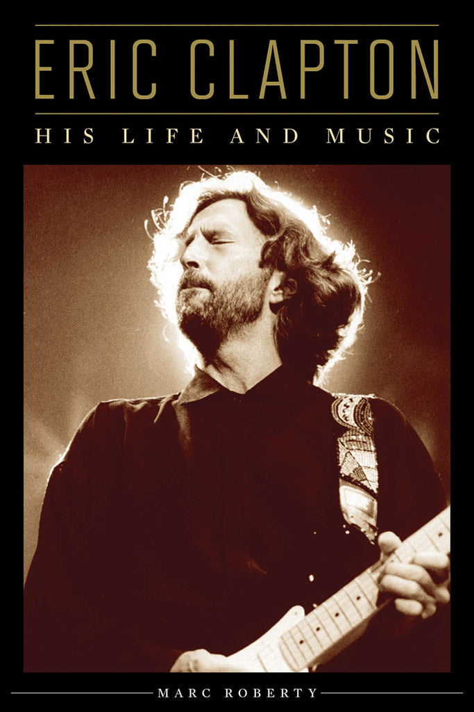 Eric Clapton: A Life in Music