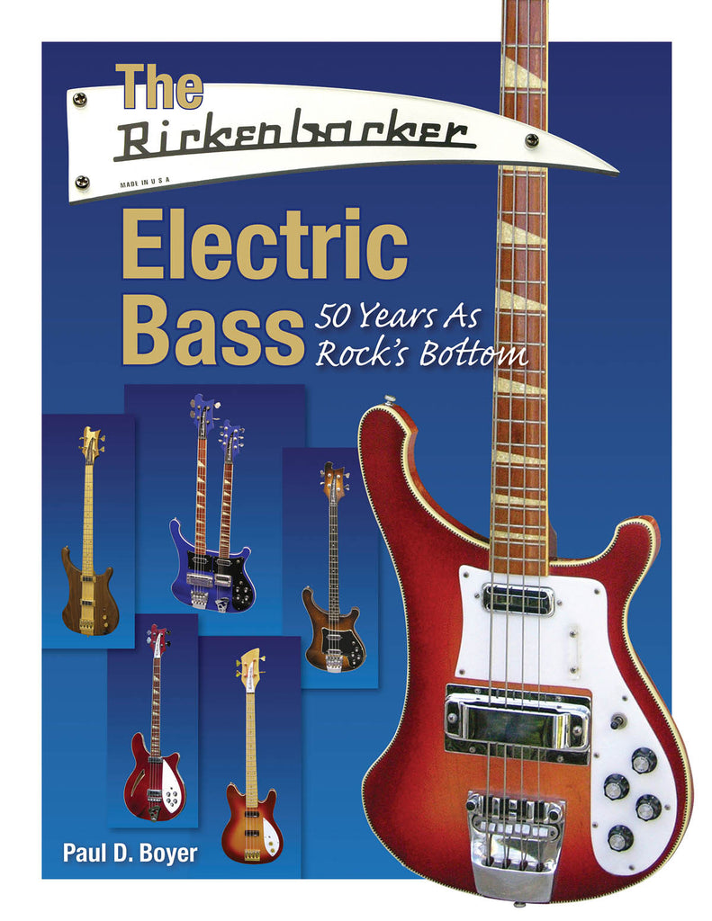 The Rickenbacker Electric Bass: 50 Years as Rock's Bottom