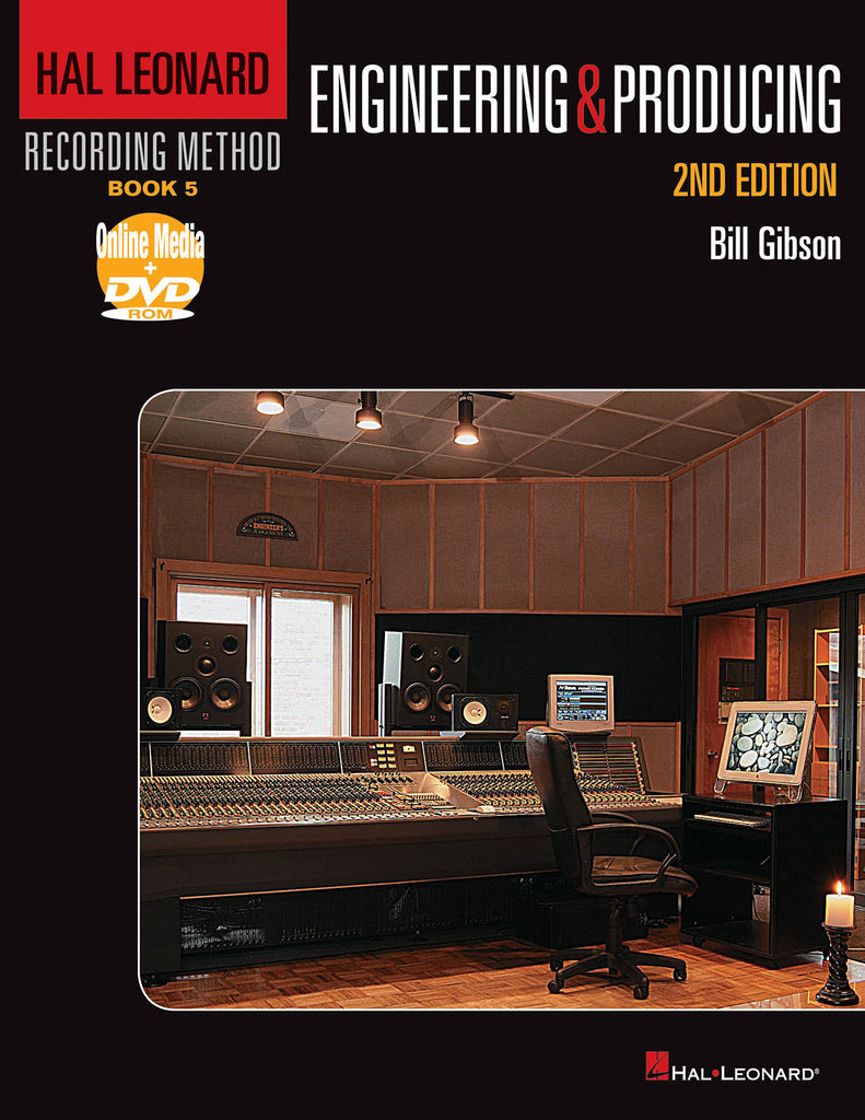 Hal Leonard Recording Method Book 5: Engineering and Producing: 2nd Edition