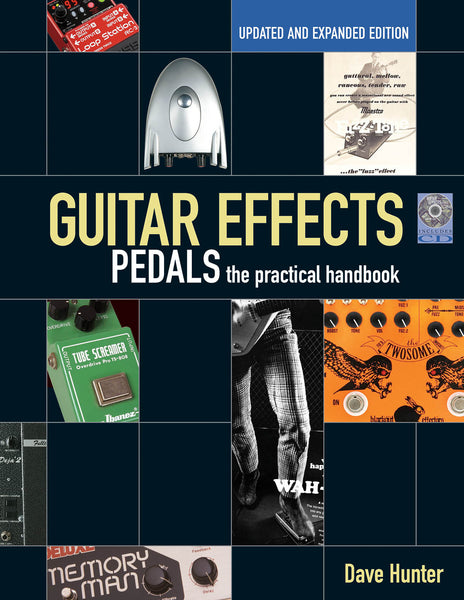 Guitar Effects Pedals: The Practical Handbook Updated and Expanded Edition
