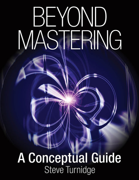Beyond Mastering: A Conceptual Guide