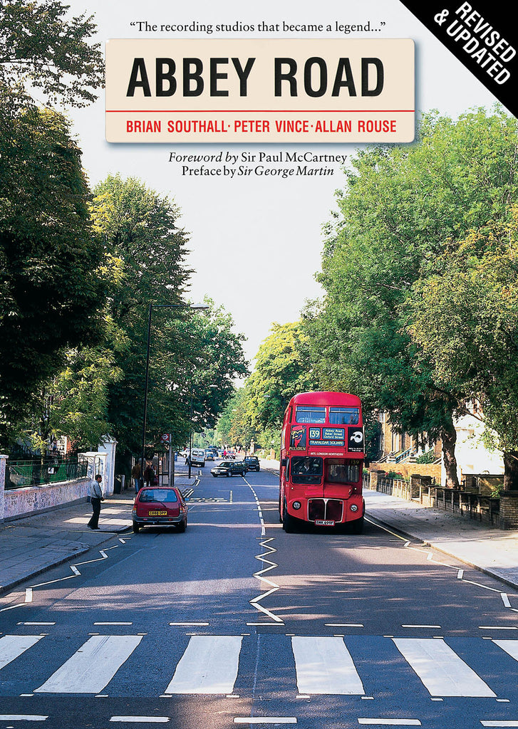 Abbey Road - Revised & Updated: The Recording Studio That Became a Legend: Foreword by Paul McCartney Preface by George Martin