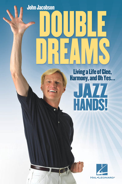 Double Dreams - Living a Life of Glee, Harmony and, Oh Yes ... Jazz Hands!