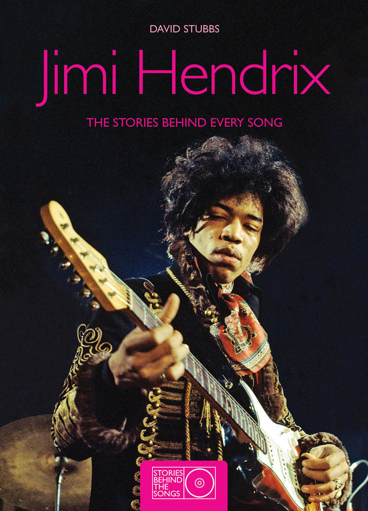 Jimi Hendrix - The Stories Behind Every Song